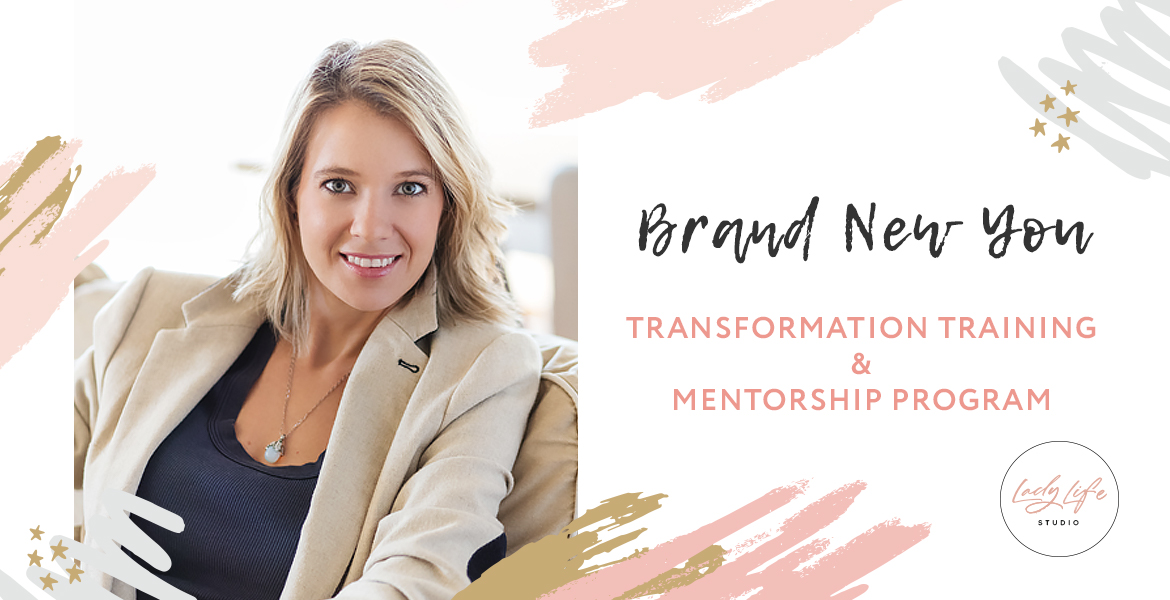 BRAND NEW YOU TRANSFORMATION TRAINING & MENTORSHIP PROGRAM